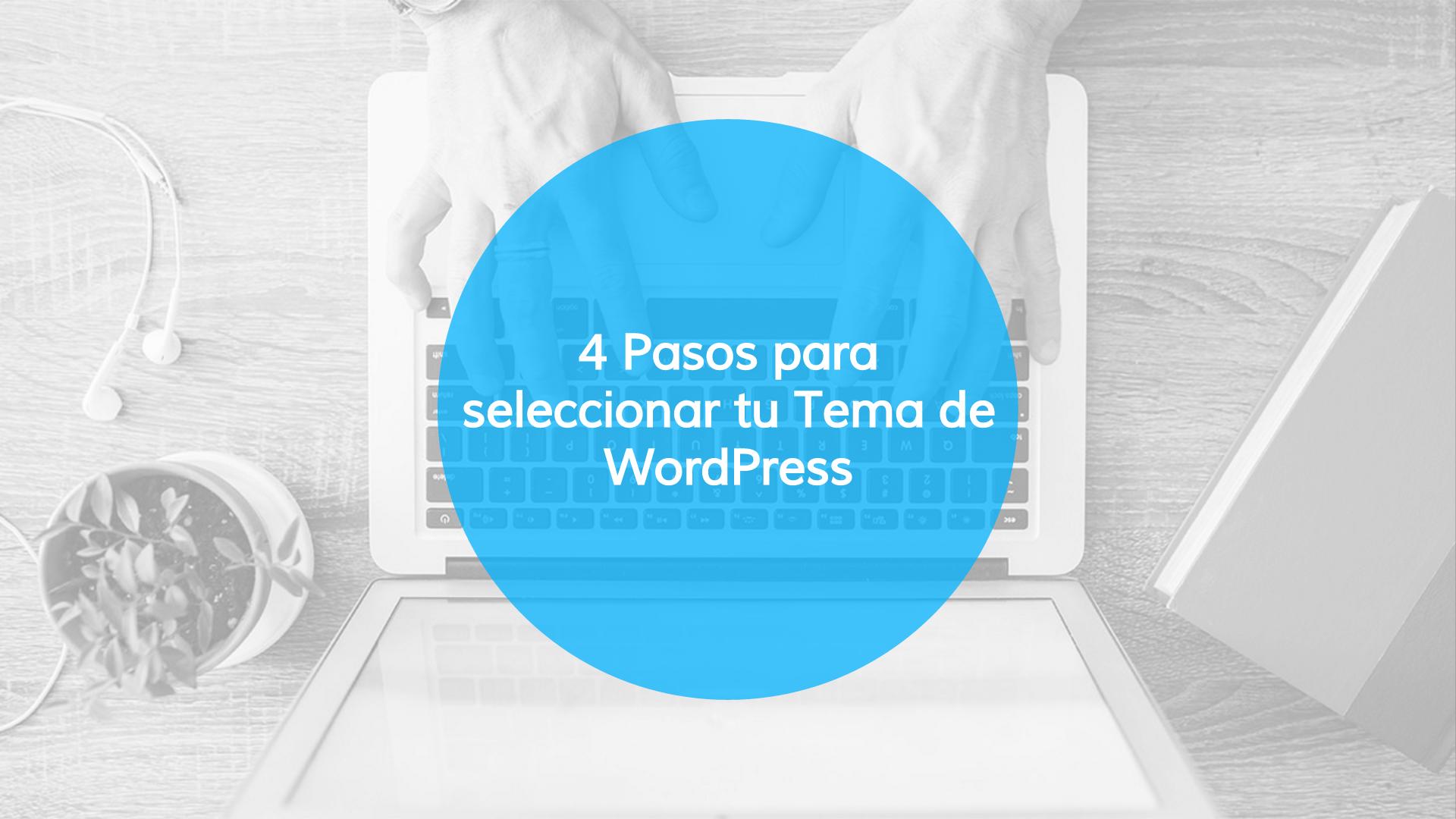 4 pasos para seleccionar tu tema de WordPress