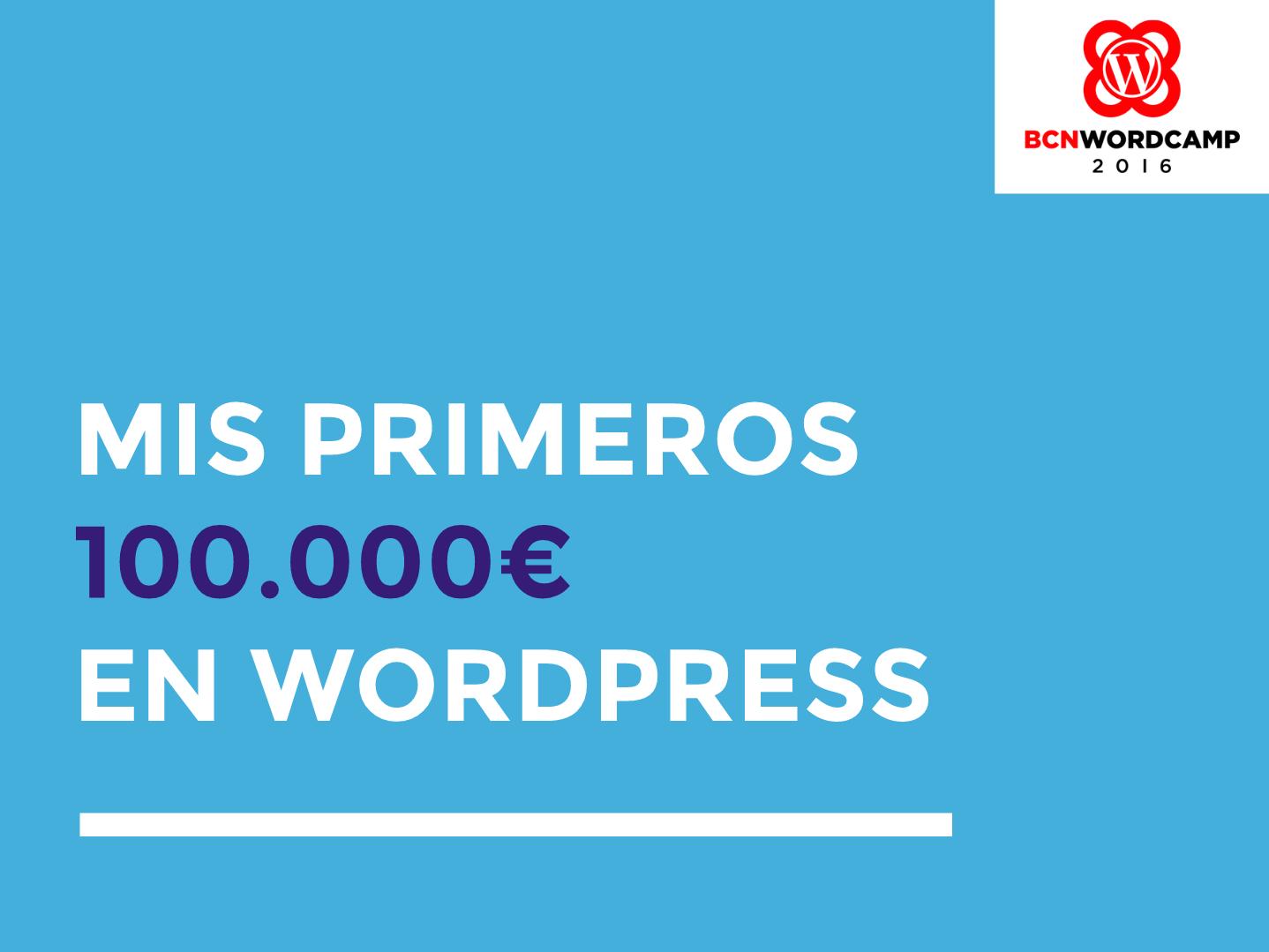 Mis primeros 100.000€ en WordPress