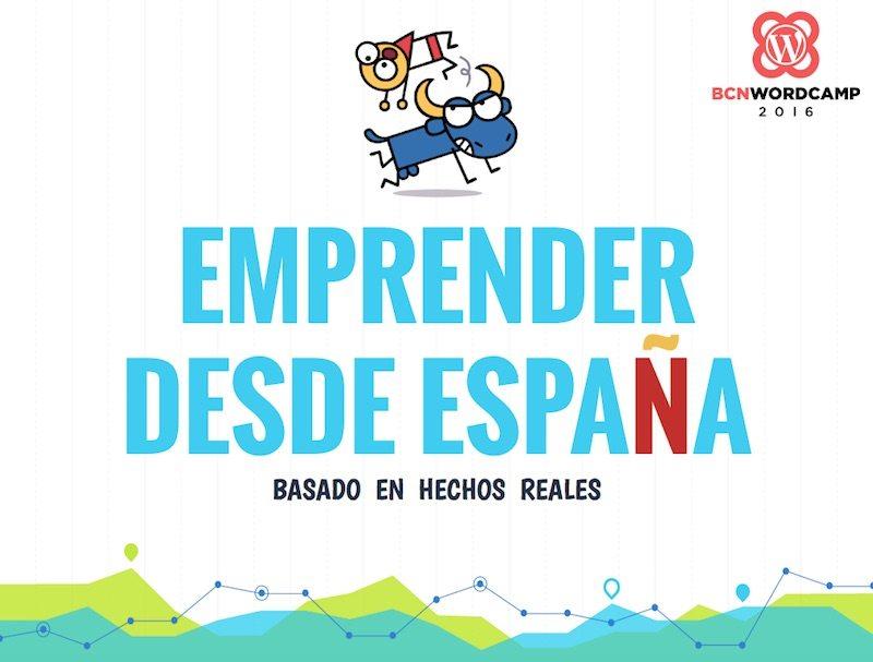 """Portada de la presentación """"Emprender desde España"""" que Toni dio en la WordCamp Barcelona 2016."""