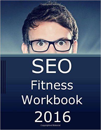 SEO Fitness Workbook 2016 by Jason McDonald