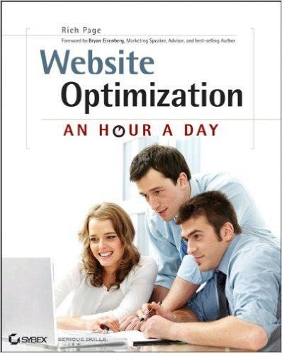 Web Site Optimization - An Hour a Day by Rich Page