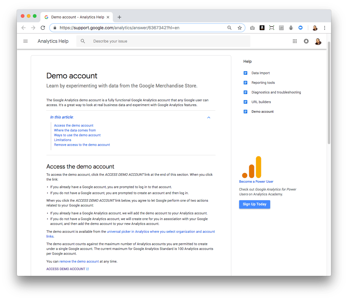 Google Analytics provides a demo account so you can play with it.
